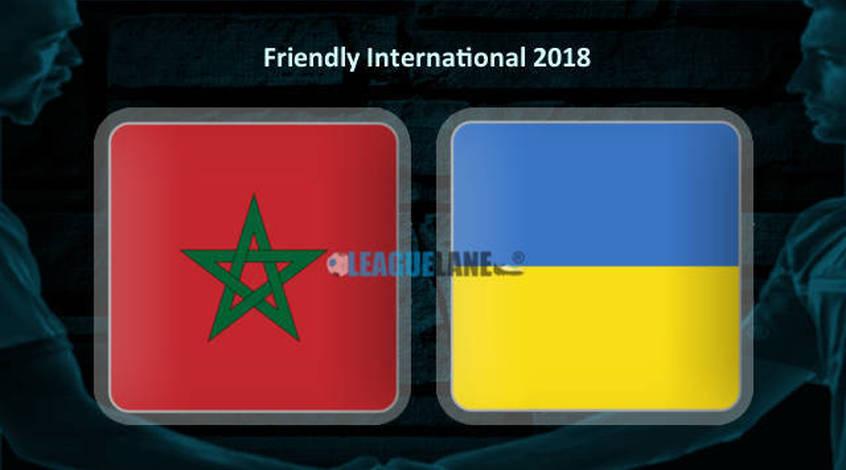 Марокко – Украина (31.05.2018)   Товарищеский матч 2018
