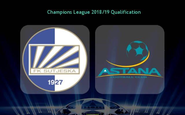 Сутьеска – Астана (18.07.2018)   Лига Чемпионов 2018/19